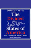 The Divided States of America Why Federalism Doesn't Work, Donald F. Kettl