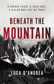 Beneath the Mountain, Luca D'Andrea