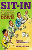 Sit-In  How Four Friends Stood up by Sitting Down, Andrea Davis Pinkney