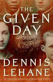 The Given Day, Dennis Lehane