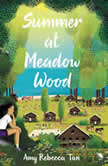 Summer at Meadow Wood, Amy Rebecca Tan