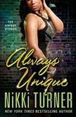 Always Unique, Nikki Turner