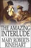 The Amazing Interlude, Mary Roberts Rinehart