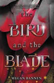 The Bird and the Blade, Megan Bannen