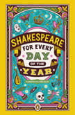 Shakespeare for Every Day of the Year, Allie Esiri