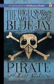 The High-Skies Adventures of Blue Jay the Pirate, Scott Nash