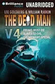 The Dead Man Vol 4 Freaks Must Die, Slave to Evil, and The Midnight Special, Lee Goldberg