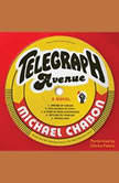 Telegraph Avenue A Novel, Michael Chabon