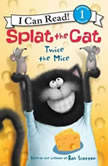 Splat the Cat: Twice the Mice, Rob Scotton