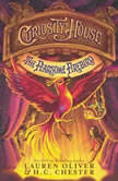 Curiosity House: The Fearsome Firebird, Lauren Oliver