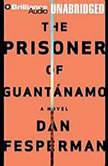 The Prison of Guantanamo, Dan Fesperman