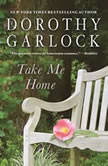 Take Me Home, Dorothy Garlock