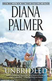 Unbridled (Long, Tall Texans), Diana Palmer