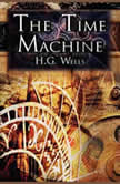 Time Machine, The - H. G. Wells, H. G. Wells