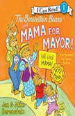 The Berenstain Bears and Mama for Mayor!, Jan Berenstain