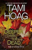 Deeper Than the Dead, Tami Hoag