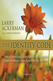 The Identity Code The Eight Essential Questions for Finding Your Purpose and Place in the World, Larry Ackerman