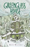 Greenglass House, Kate Milford
