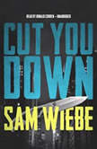 Cut You Down, Sam Wiebe