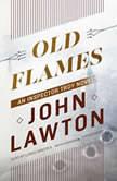 Old Flames An Inspector Troy Novel, John Lawton