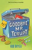 Goodbye, Mr. Terupt, Rob Buyea