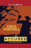 The Accused, Craig Parshall