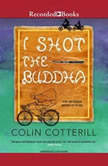 I Shot the Buddha, Colin Cotterill