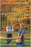 The Protective One, Shelley Shepard Gray