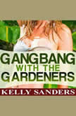Gangbang with the Gardeners, Kelly Sanders