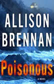 Poisonous, Allison Brennan