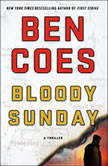 Bloody Sunday A Thriller, Ben Coes