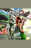 Alien Night on Union Station, E.M. Foner