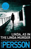 Linda, As in the Linda Murder A Backstrom Novel, Leif GW Persson