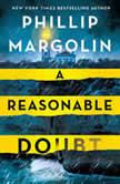 A Reasonable Doubt A Robin Lockwood Novel, Phillip Margolin