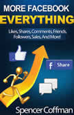 More Facebook Everything Likes, Shares, Comments, Friends, Followers, Sales, And More!, Spencer Coffman