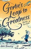 Gertie's Leap to Greatness, Kate Beasley