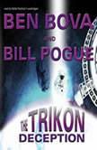 The Trikon Deception, Ben Bova with Bill Pogue
