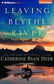 Leaving Blythe River, Catherine Ryan Hyde