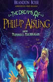 The Dreams of Phillip Aisling and the Numinous Nagwaagan, Brandon Bosse