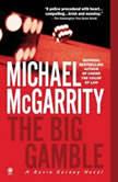 The Big Gamble, Michael McGarrity