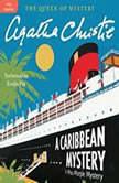 A Caribbean Mystery A Miss Marple Mystery, Agatha Christie