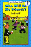 Who Will Be My Friends?, Syd Hoff