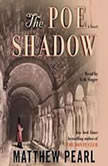 The Poe Shadow, Matthew Pearl