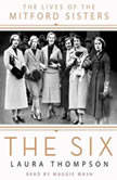 The Six The Lives of the Mitford Sisters, Laura Thompson