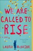 We Are Called to Rise, Laura McBride