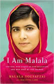 I Am Malala The Girl Who Stood Up for Education and Was Shot by the Taliban, Malala Yousafzai