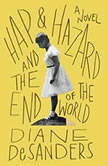 Hap and Hazard and the End of the World, Diane DeSanders