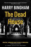 The Dead House, Harry Bingham