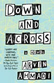 Down and Across, Arvin Ahmadi