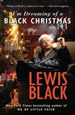 I'm Dreaming of a Black Christmas, Lewis Black